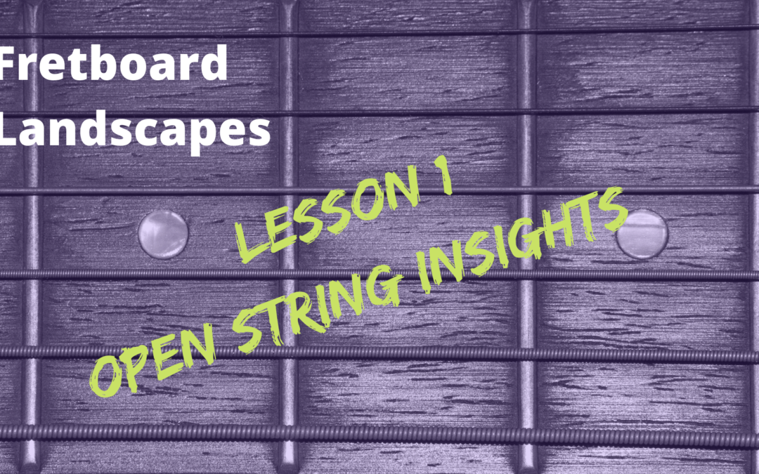 Lesson One: Open String Insights